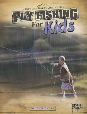 Fly Fishing for Kids By Omoth, Tyler